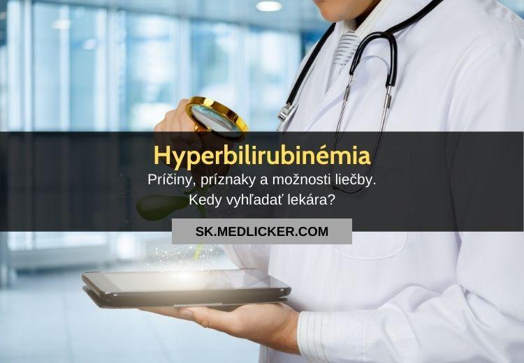Zvýšený bilirubín (hyperbilirubinémia): aké sú jeho príčiny a príznaky?