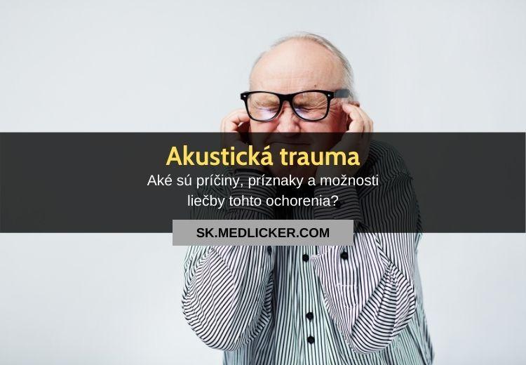 Akustická trauma (akutrauma): všetko čo potrebujete vedieť
