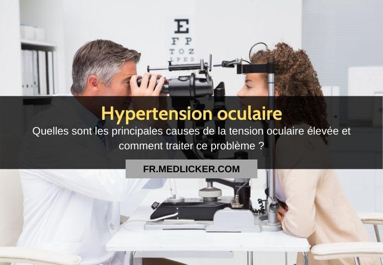 Qu'est-ce que l'hypertension oculaire et comment la traiter?