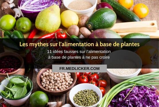11 idées fausses sur l'alimentation à base de plantes à ne pas croire
