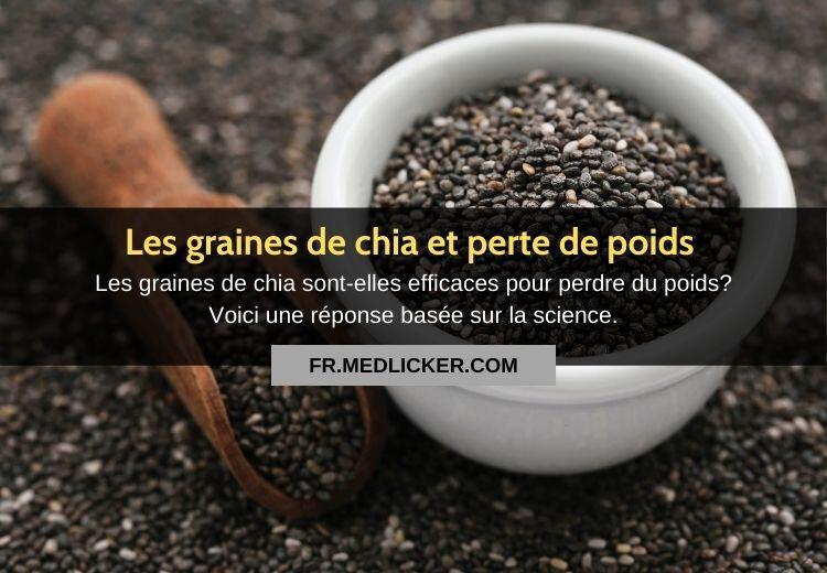 Les graines de chia sont-elles efficaces pour perdre du poids?