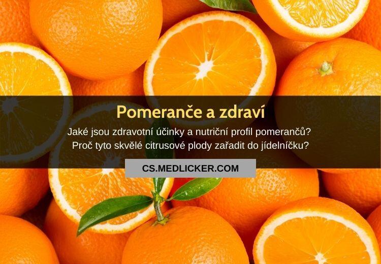 Jaké jsou zdravotní účinky a nutriční hodnoty pomerančů?