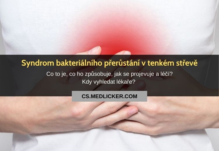 Syndrom bakteriálního přerůstání v tenkém střevě (syndrom slepé kličky): vše co potřebujete vědět!