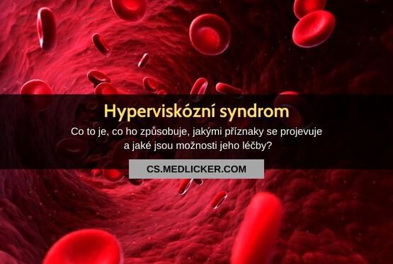 Co je hyperviskózní syndrom, proč vzniká a jak se léčí?