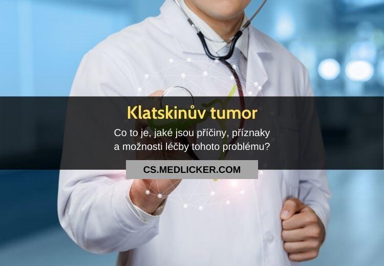 Co je Klatskinův tumor, proč vzniká, jak se projevuje a léčí?