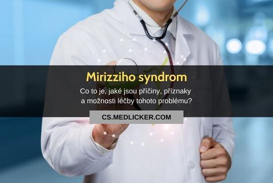 Co je Mirizziho syndrom, jaké jsou jeho příčiny, příznaky a možnosti léčby?