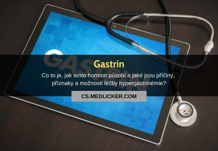 Co je gastrin, jaké jsou jeho funkce a referenční hodnoty?