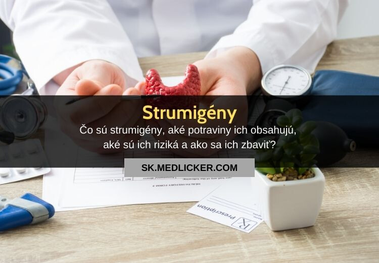 Čo sú to strumigény, v akých potravinách sa nachádzajú a aké sú ich zdravotné účinky?
