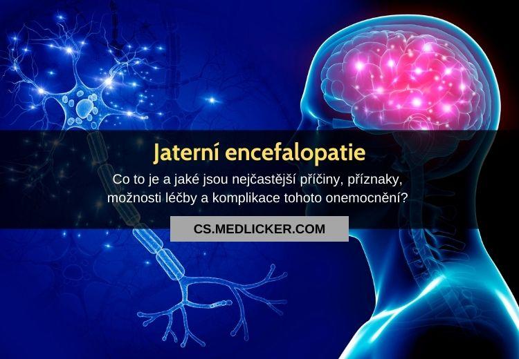 Jaterní encefalopatie: vše co potřebujete vědět!