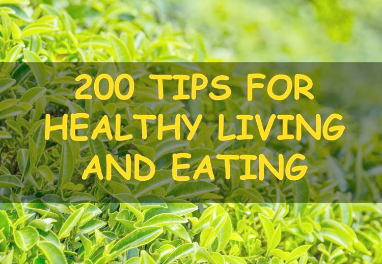 200 actionable tips for healthy living and eating