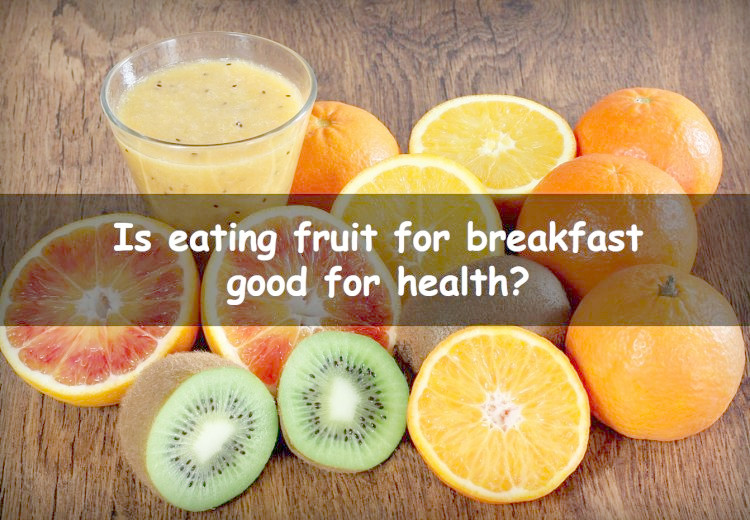 Eating fruit for breakfast: is it healthy?