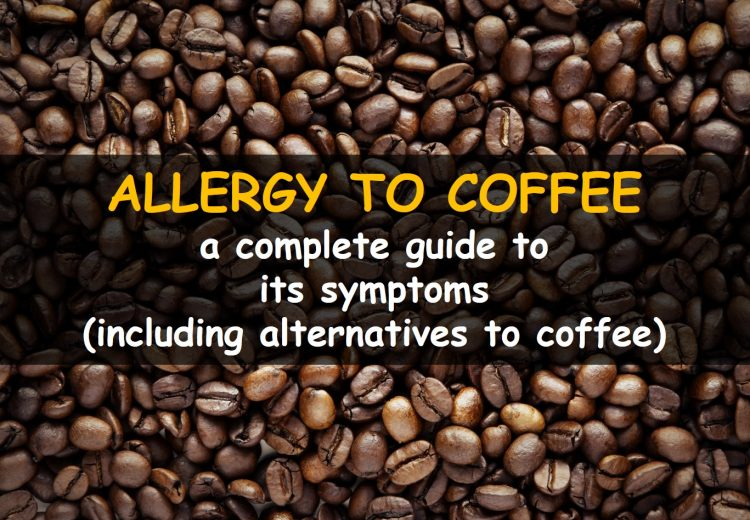 Allergy to coffee: a complete guide