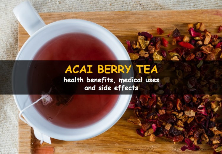 Acai berry tea: health benefits, medical uses and side effects
