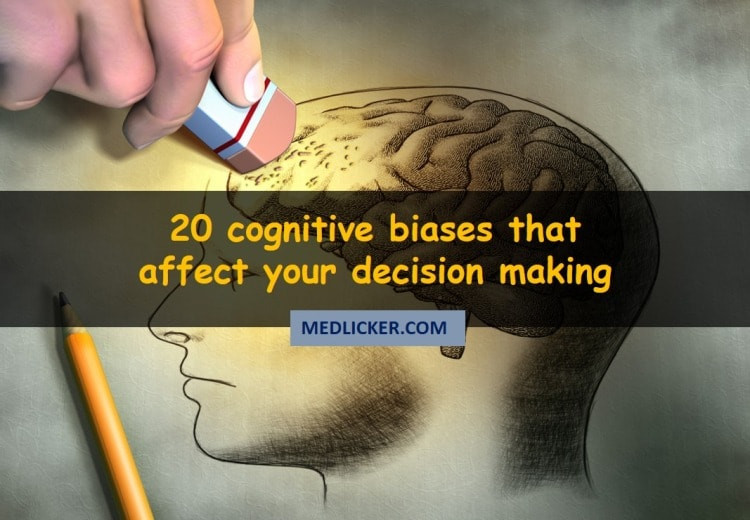 20 cognitive biases that affect the way you make decisions
