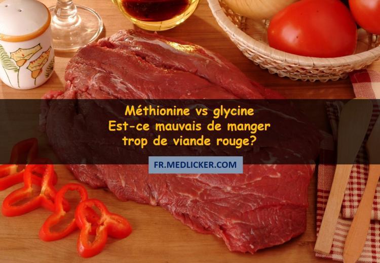 Méthionine vs Glycine – Est-ce mauvais de manger trop de viande rouge?