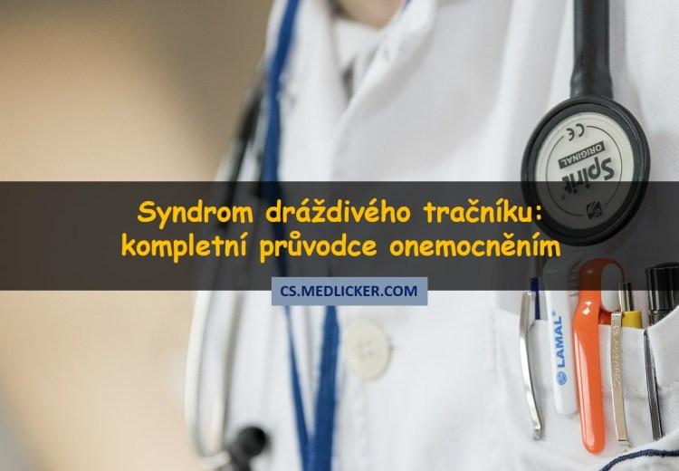 Syndrom dráždivého tračníku: příčiny, příznaky diagnostika a léčba