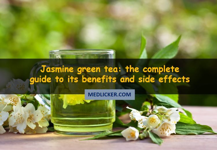 Jasmine Green Tea: Benefits, Side Effects and How to Make it