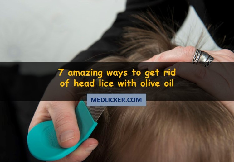 Amazing! 7 ways to use olive oil treatment for lice!