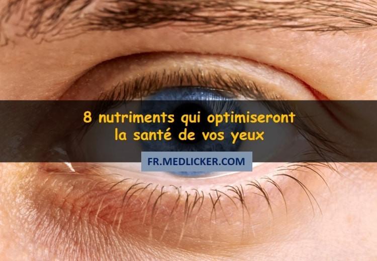 8 nutriments qui optimiseront la santé de vos yeux