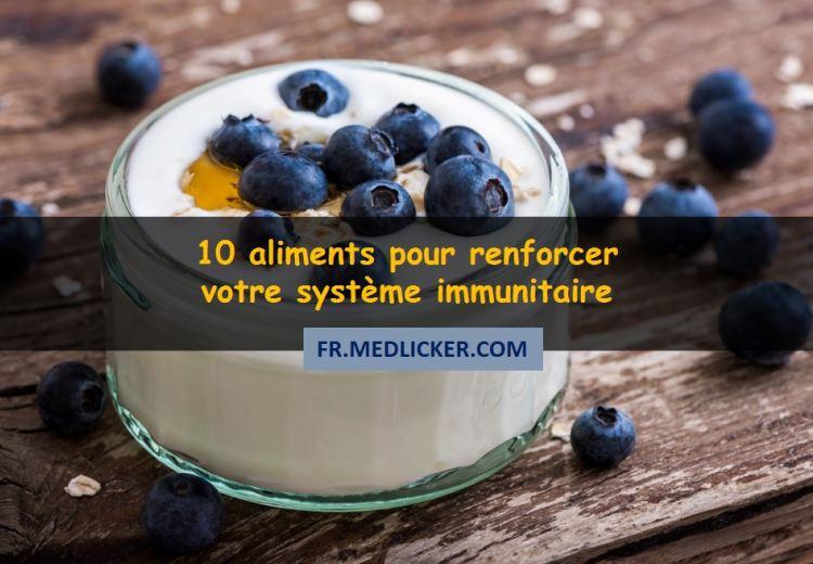 10 aliments pour stimuler votre système immunitaire