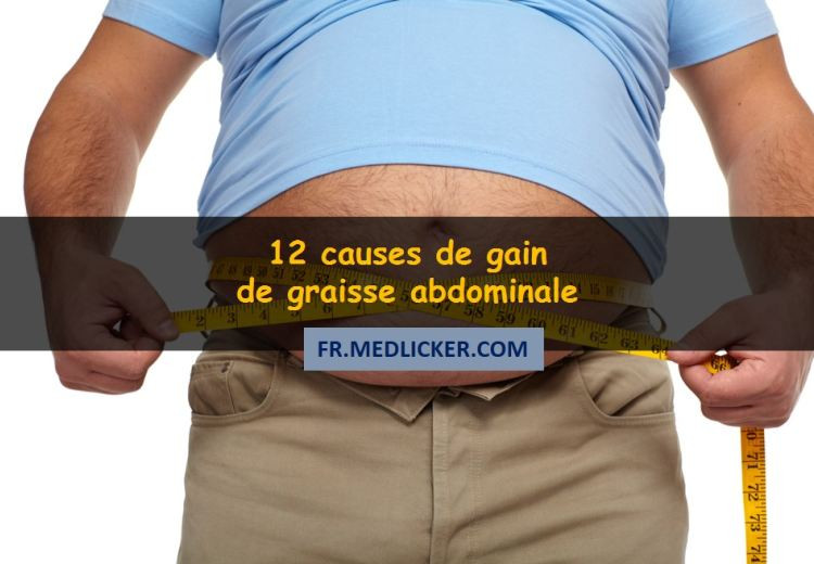 12 causes de gain de graisse abdominale